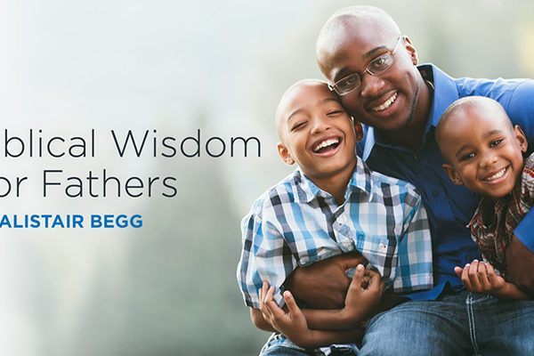 The Bible's Priorities for Godly Fathers