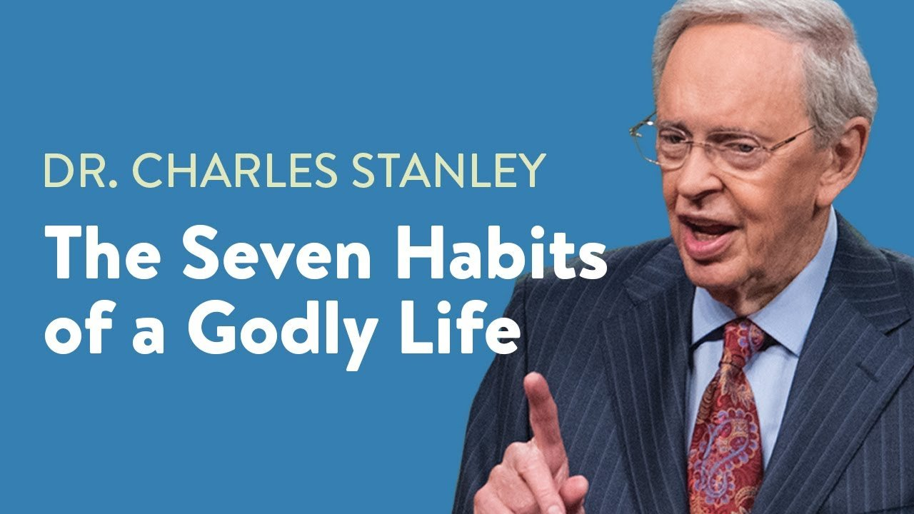 The Seven Habits Of A Godly Life
