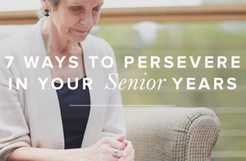 7 Ways to Persevere in Your Senior Years