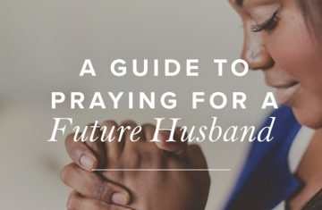 A Guide to Praying for a Future Husband