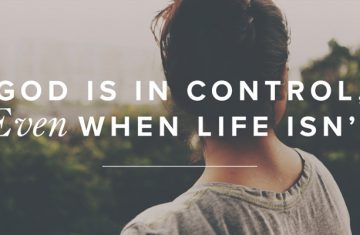 God Is in Control, Even When Life Isn't