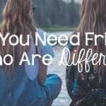 Why You Need Friends Who Are Different