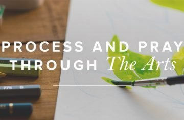 Process And Pray Through The Arts