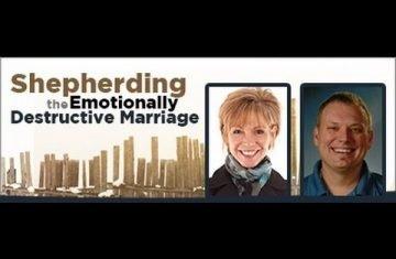 Shepherding the Emotionally Destructive Marriage Webinar