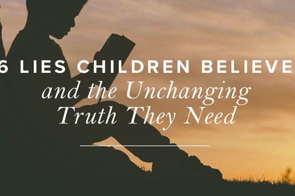 6 Lies Children Believe And The