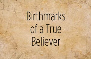 Birthmarks Of A True Believer by Adrian Rogers