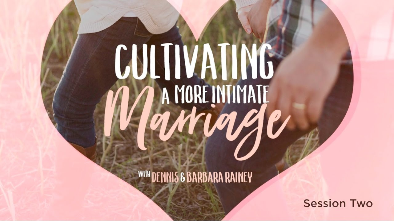Cultivating A More Intimate Marriage–day 2
