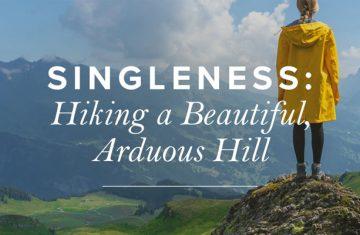 Singleness; Hiking A
