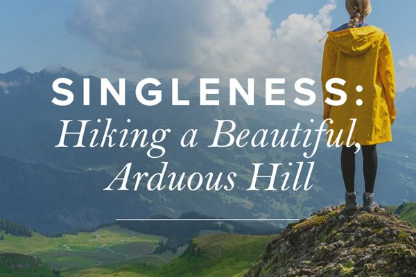 Singleness; Hiking A
