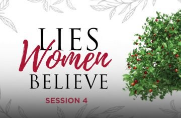 Lies Women Believe, Day 4