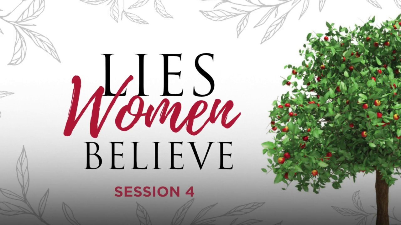 Lies Women Believe, Day 4