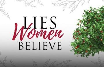 Lies Women Believe, Part 1