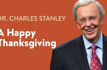 A Happy Thanksgiving – Dr. Charles Stanley