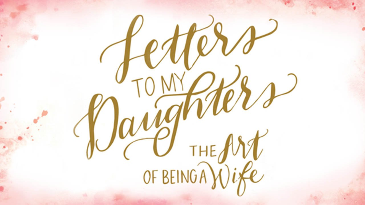 Letters To My Daughters, Day 1