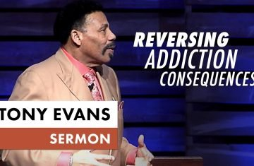 Reversing Addiction Consequences by Tony Evans