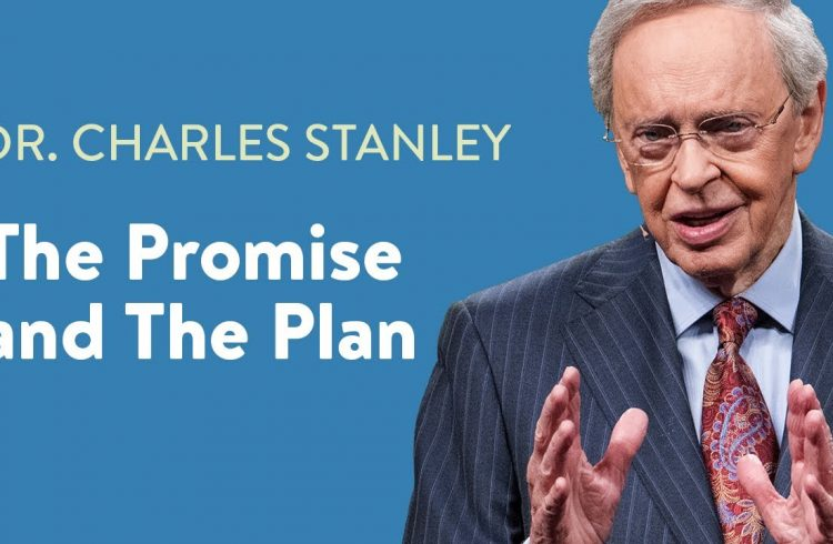 The Promise And The Plan – Dr. Charles Stanley