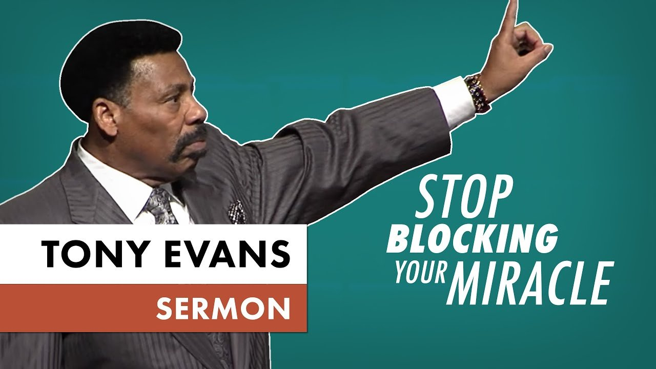 Stop Blocking Your Miracle with sermon Tony Evans