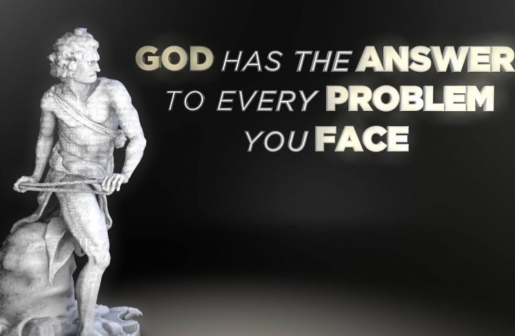 God Has The Answer To Every Problem You Face