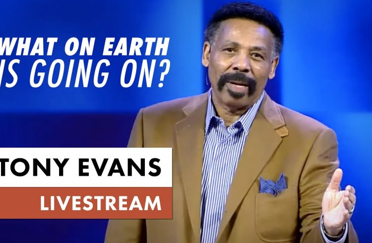Tony Evans What On Earth Is Going On