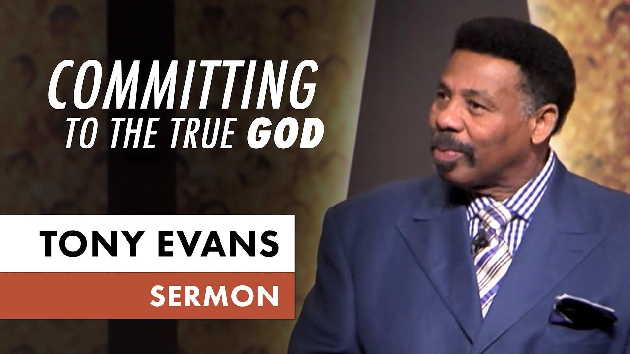 Committing To The True God Tony Evans Sermon On Elijah