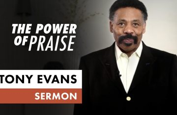 Tony Evans The Power Of Praise