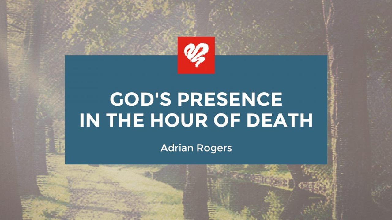God's Presence In The Hour Of Death
