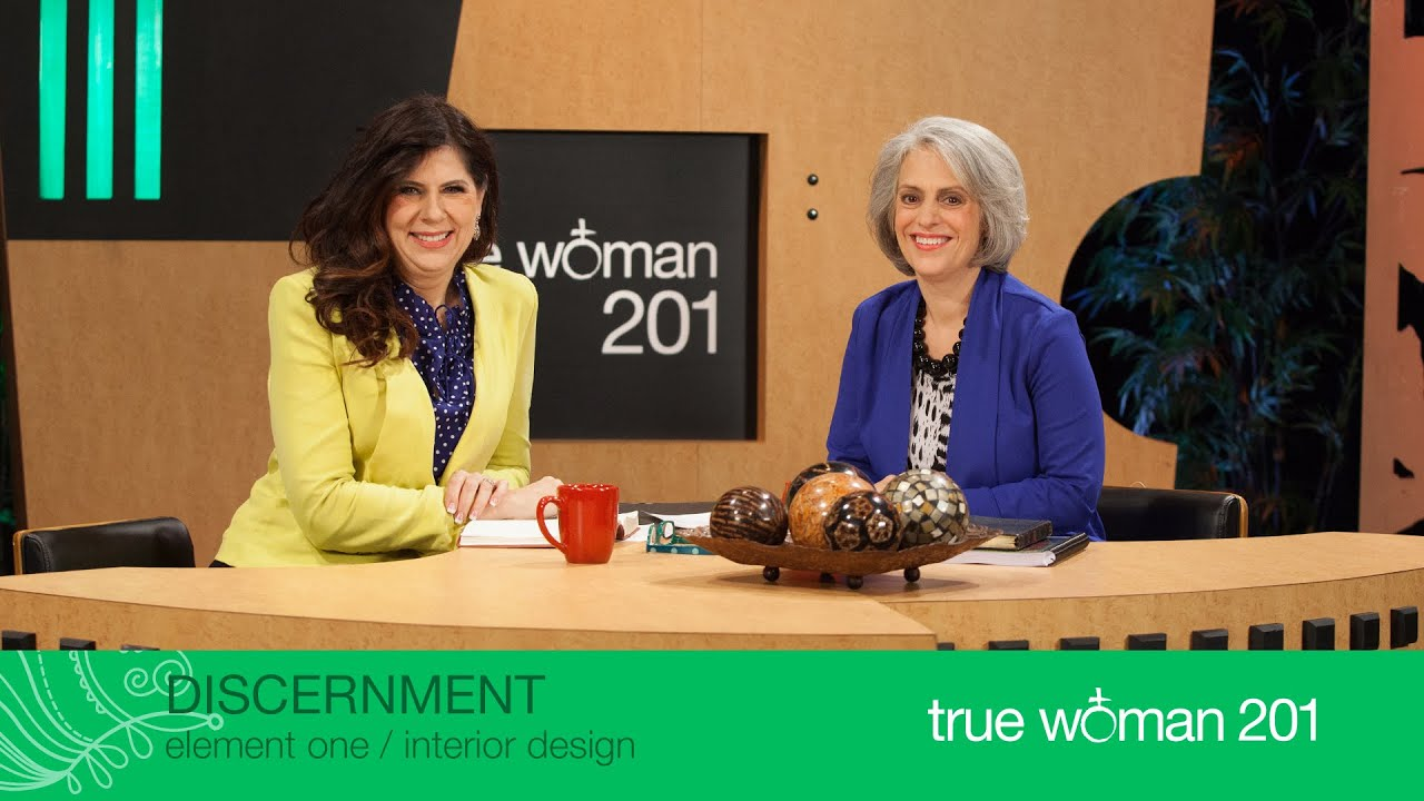 True Woman 201 Interior Design With Nancy Leigh Demoss And Mary A. Kassian—week 1 Discernment