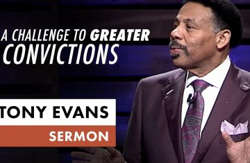A Challenge To Greater Convictions