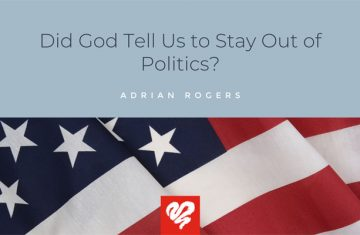 Did God Tell Us To Stay Out Of Politics