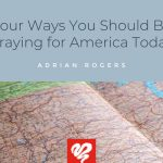 Four Ways You Should Be Praying For America Today