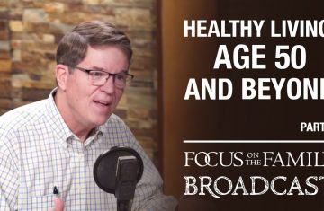 Healthy Living For Age 50 And Beyond (part 2) Dr. Walt Larimore