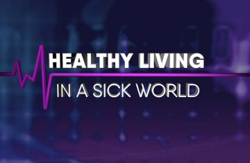 Healthy Living In A Sick World