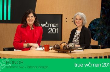 True Woman 201 Interior Design With Nancy Leigh Demoss And Mary A. Kassian—week 2 Honor