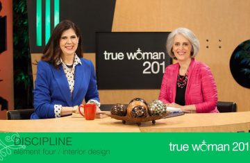 True Woman 201 Interior Design With Nancy Leigh Demoss And Mary A. Kassian—week 4 Discipline