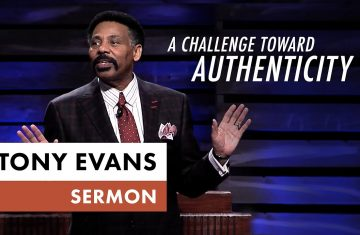 A Challenge Toward Authenticity Tony Evans Sermon