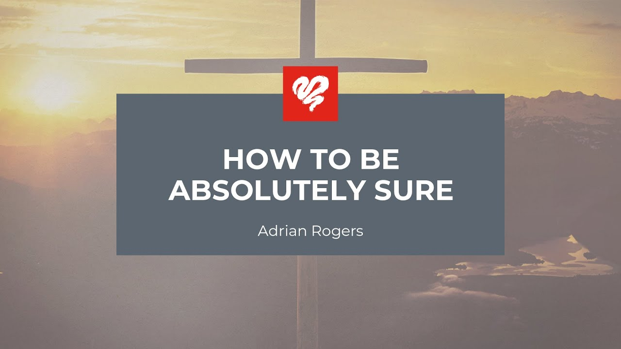 Adrian Rogers How To Be Absolutely Sure (2119)