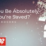 Can You Be Absolutely Sure You're Saved