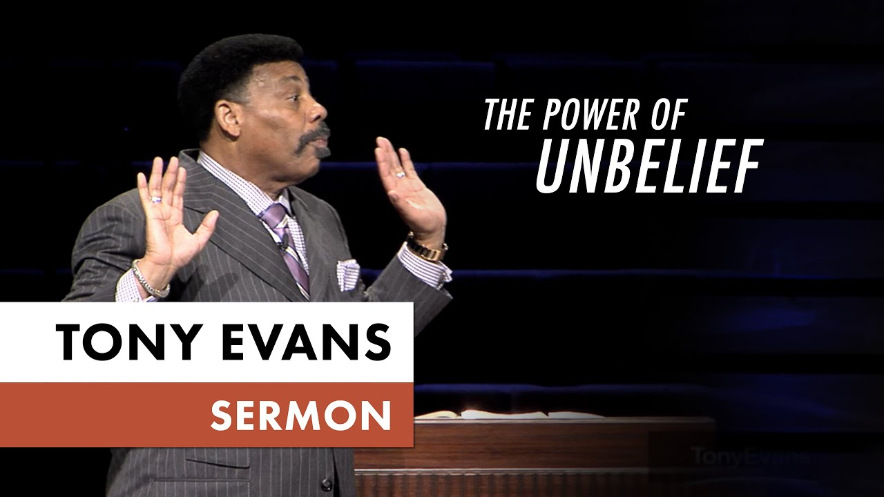 The Power Of Unbelief Tony Evans Sermon