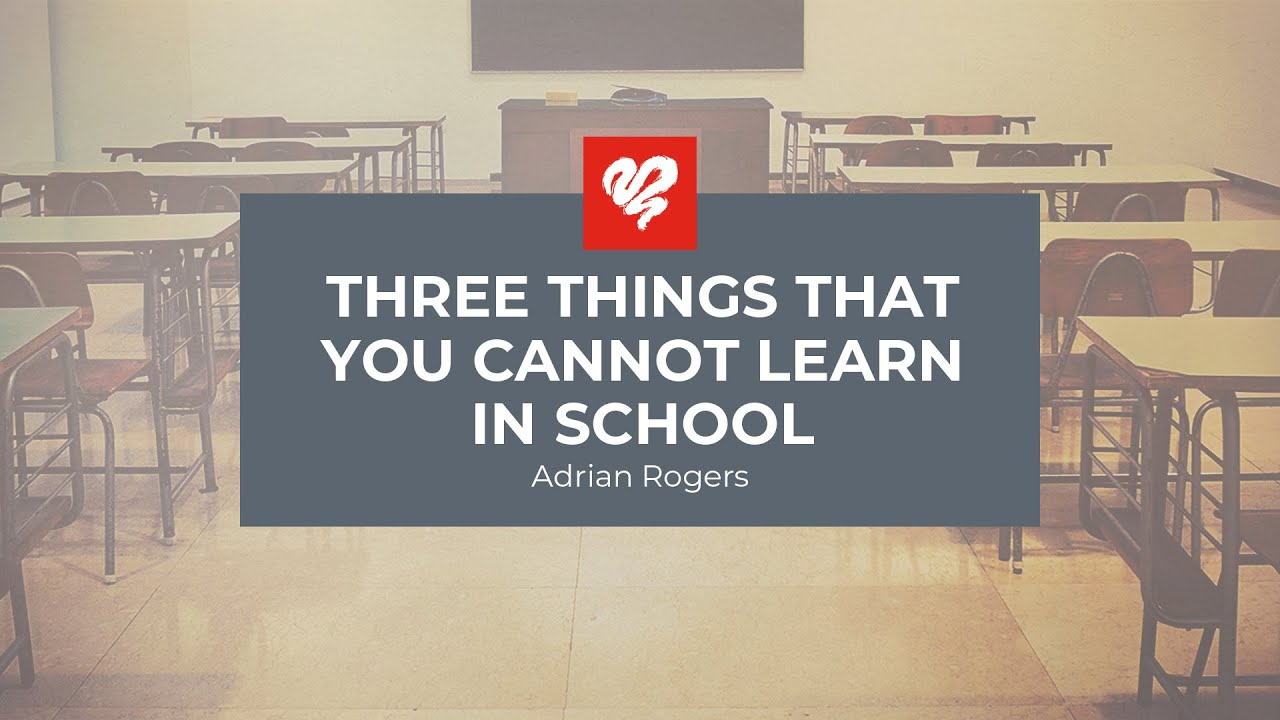 Three Things That You Cannot Learn In School