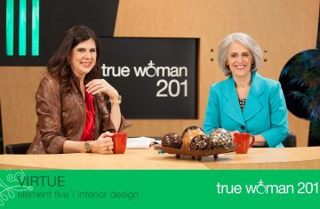 True Woman 201 Interior Design With Nancy Leigh Demoss And Mary A. Kassian—week 5 Virtue