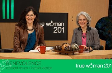 True Woman 201 Interior Design With Nancy Leigh Demoss And Mary A. Kassian—week 7 Benevolence