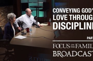 Conveying God's Love Through Discipline (part 1) Jim And Lynne Jackson
