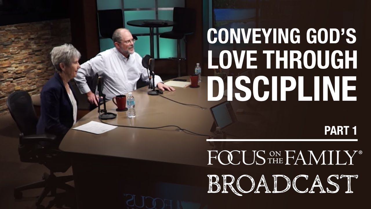 Conveying God's Love Through Discipline (part 1) Jim And Lynne Jackson