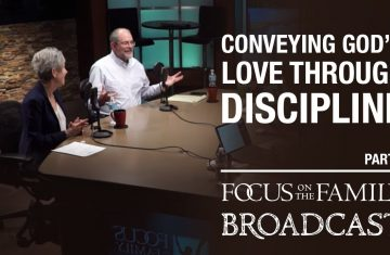Conveying God's Love Through Discipline (part 2) Jim And Lynne Jackson