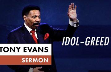 Idol – Greed Tony Evans Sermon