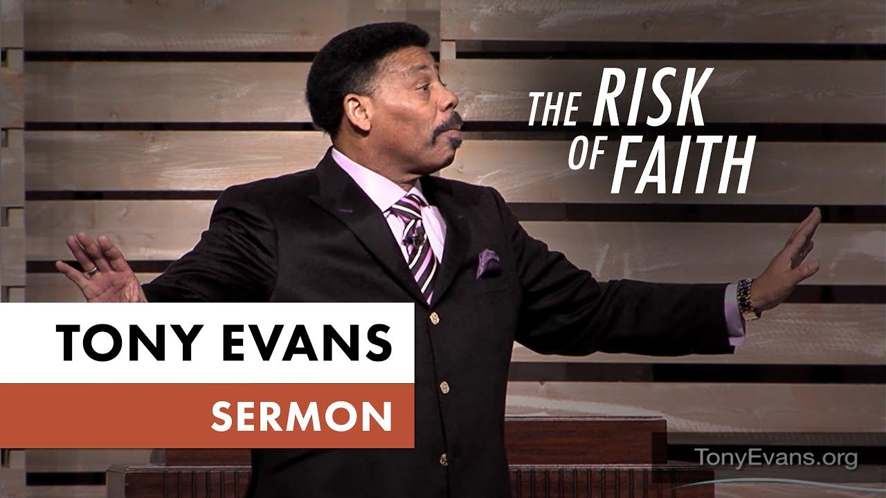 The Risk Of Faith Tony Evans Sermon
