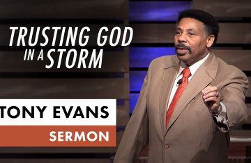 Trusting God In A Storm Tony Evans Sermo