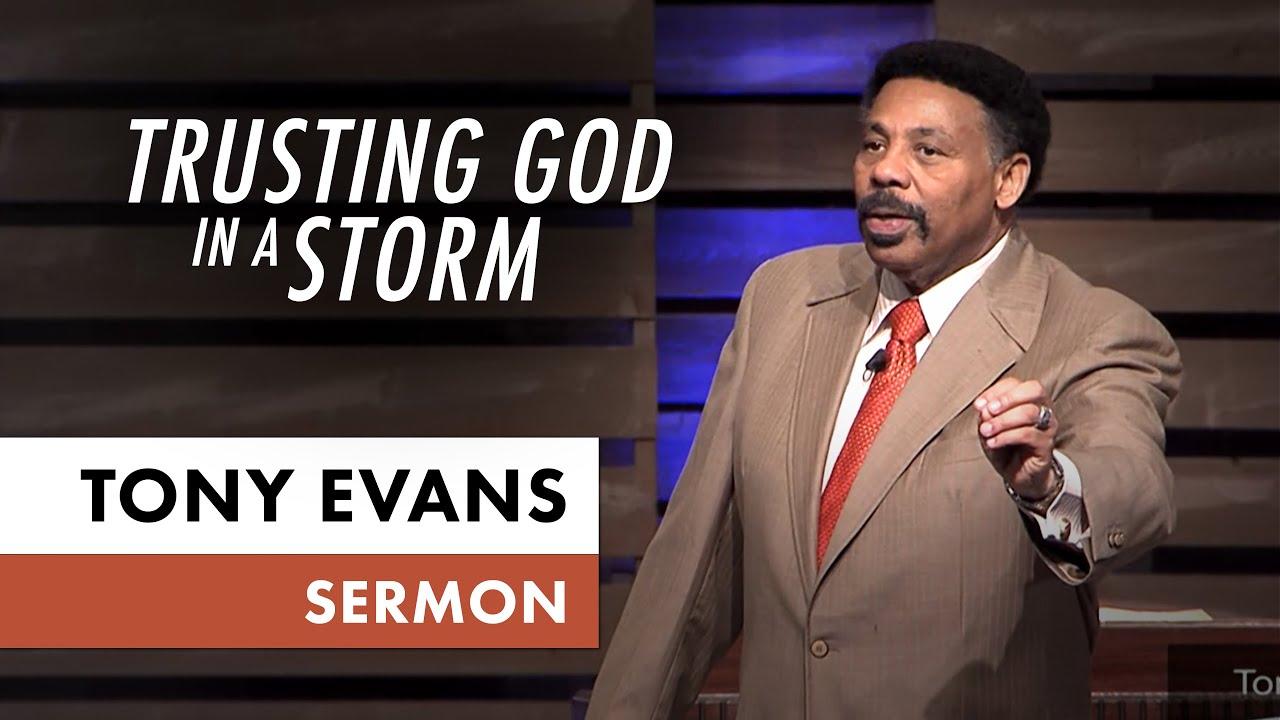 Trusting God In A Storm Tony Evans Sermo