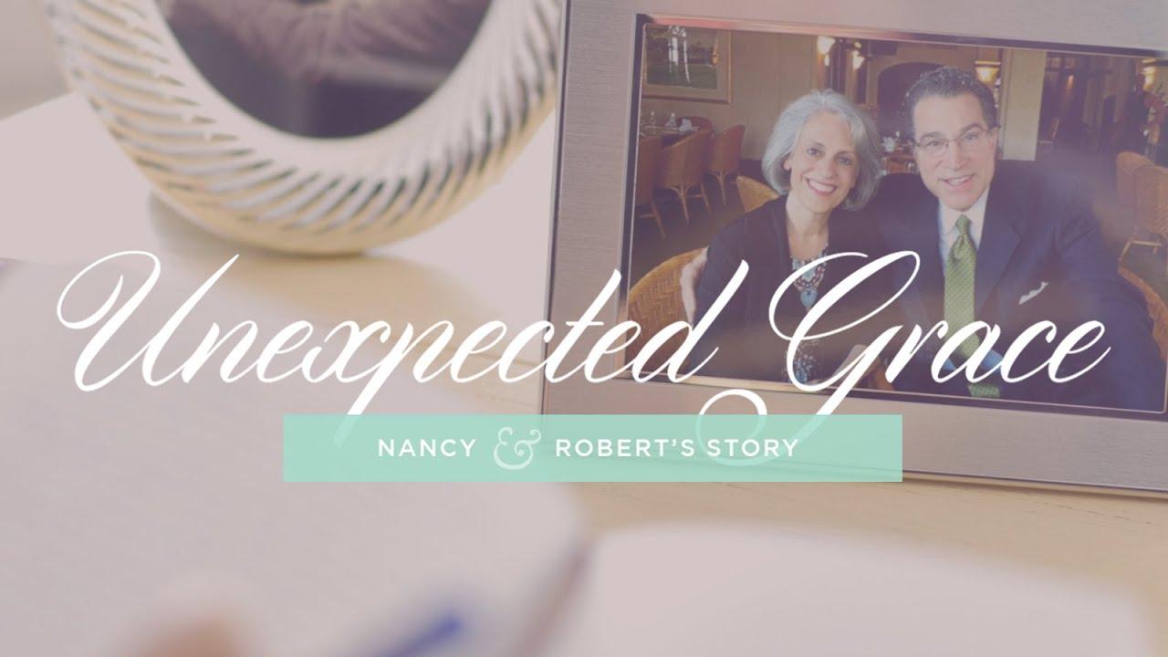 Unexpected Grace Nancy & Robert's Story