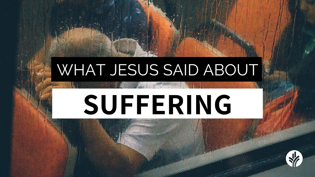 What Jesus Said About Suffering
